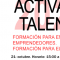 Nueva Edición del Programa Formativo Activa Tu Talento 2020